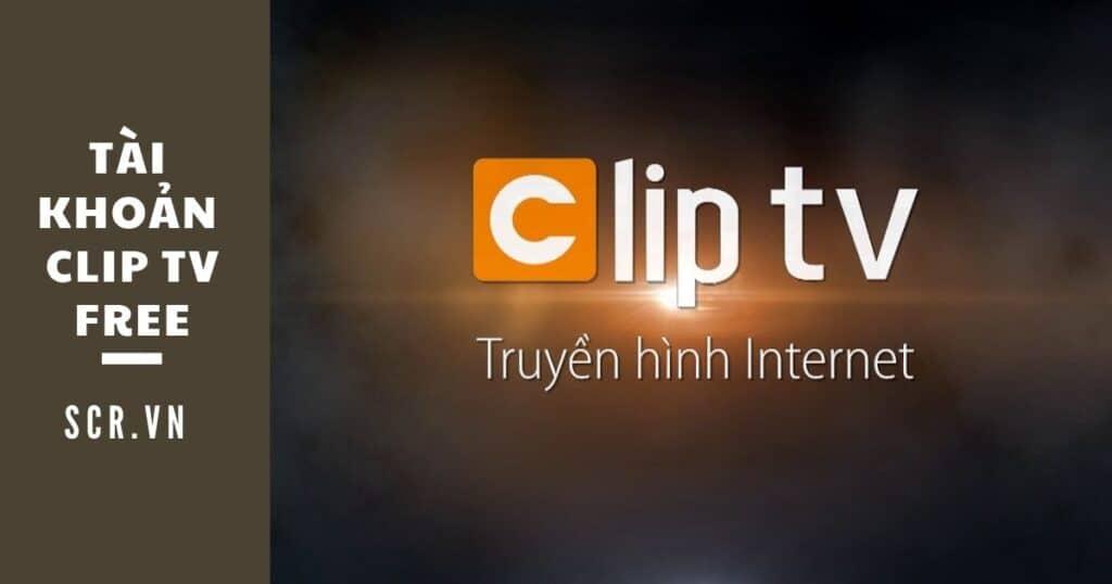 tài khoản clip tv free