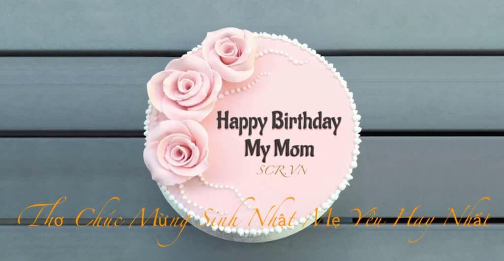 Thơ Chúc Mừng Sinh Nhật Mẹ Yêu Hay