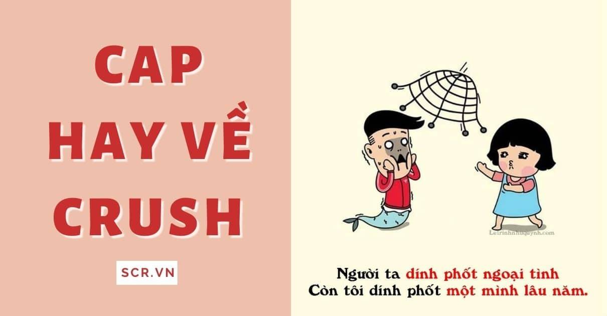 CAP HAY VỀ CRUSH