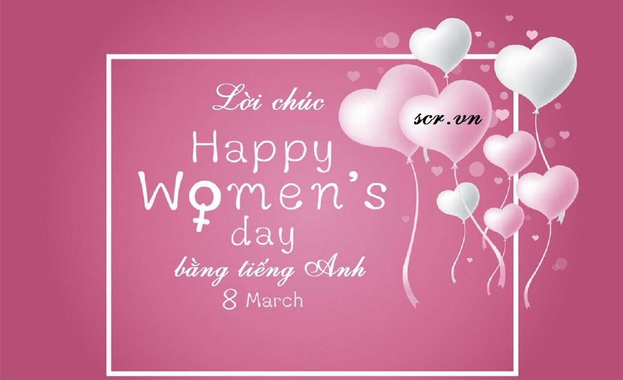 Lời Chúc Ngày Quốc Tế Phụ Nữ Tiếng Anh