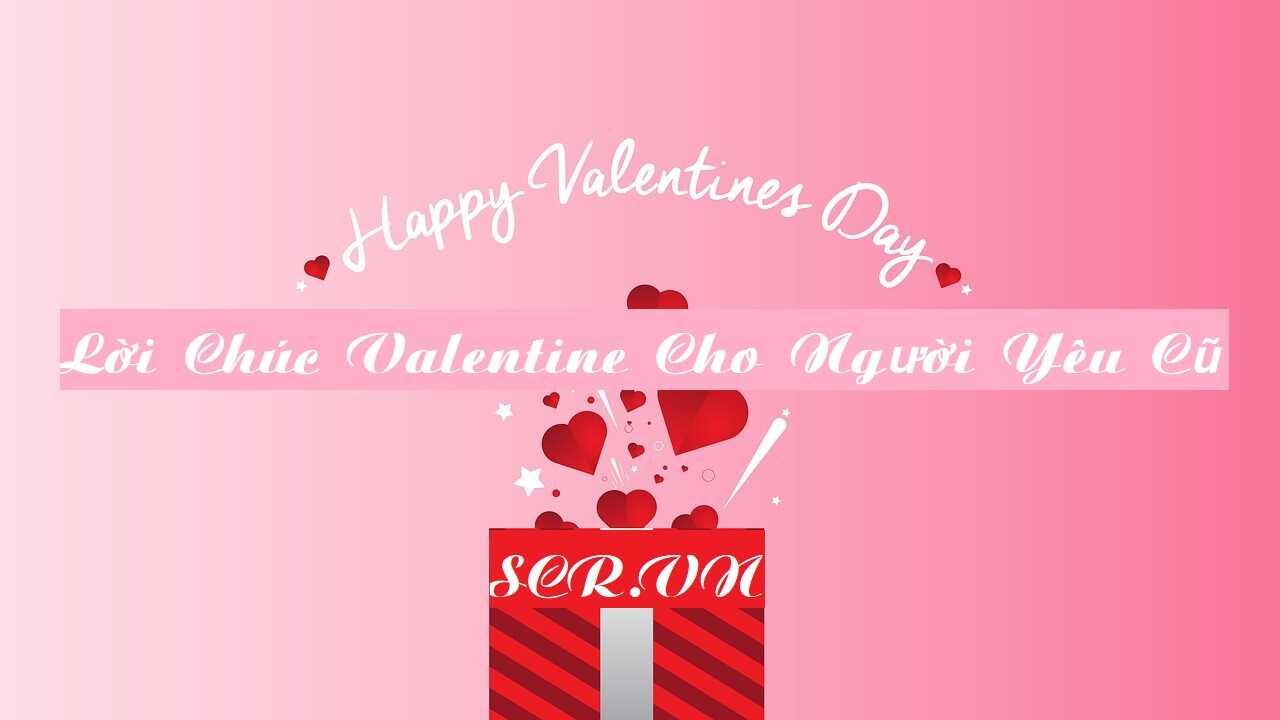 Lời Chúc Valentine Cho Người Yêu Cũ