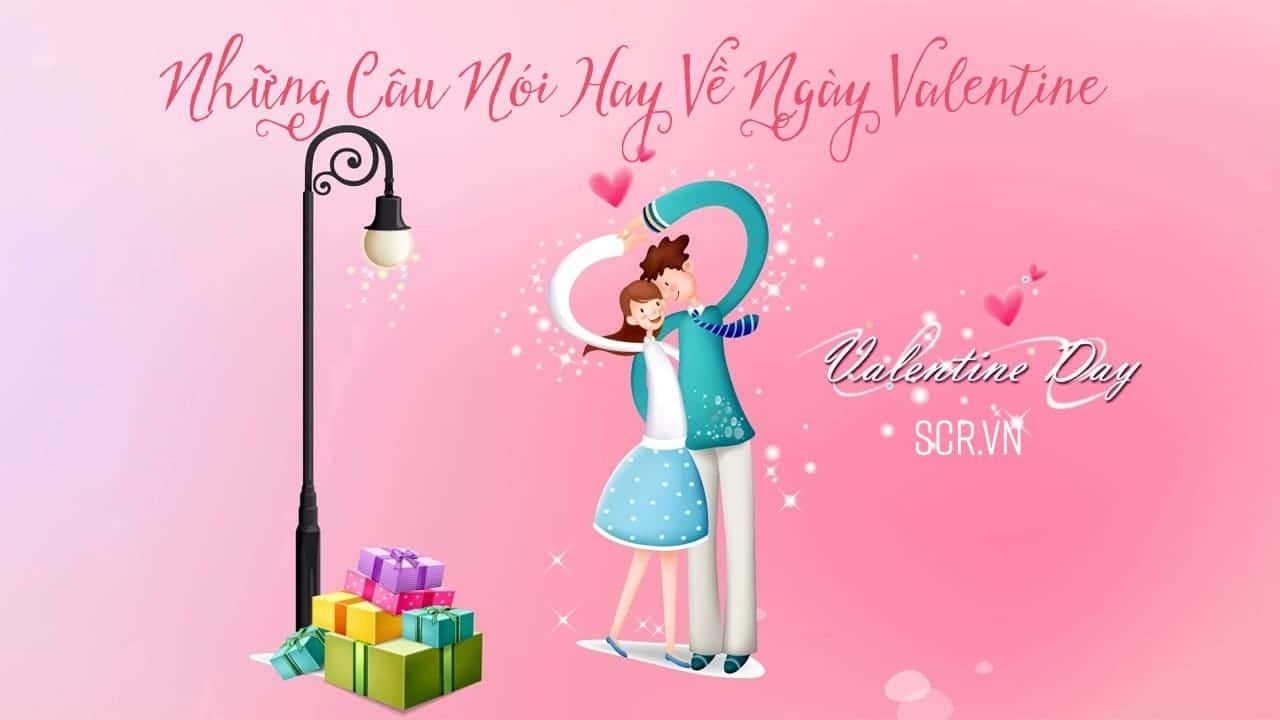 Những Câu Nói Hay Về Ngày Valentine