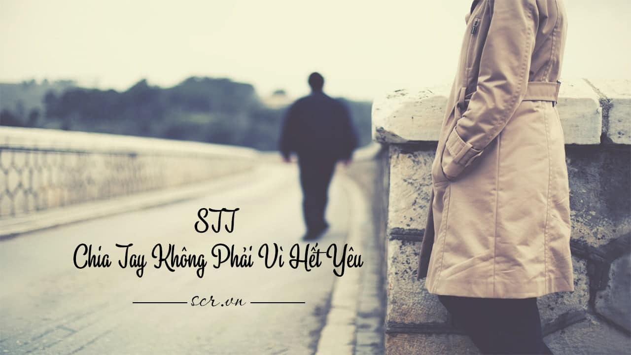 STT Chia Tay Không Phải Vì Hết Yêu