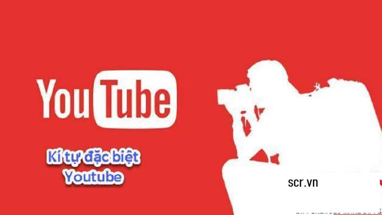 Kí Tự Đặc Biệt Youtube
