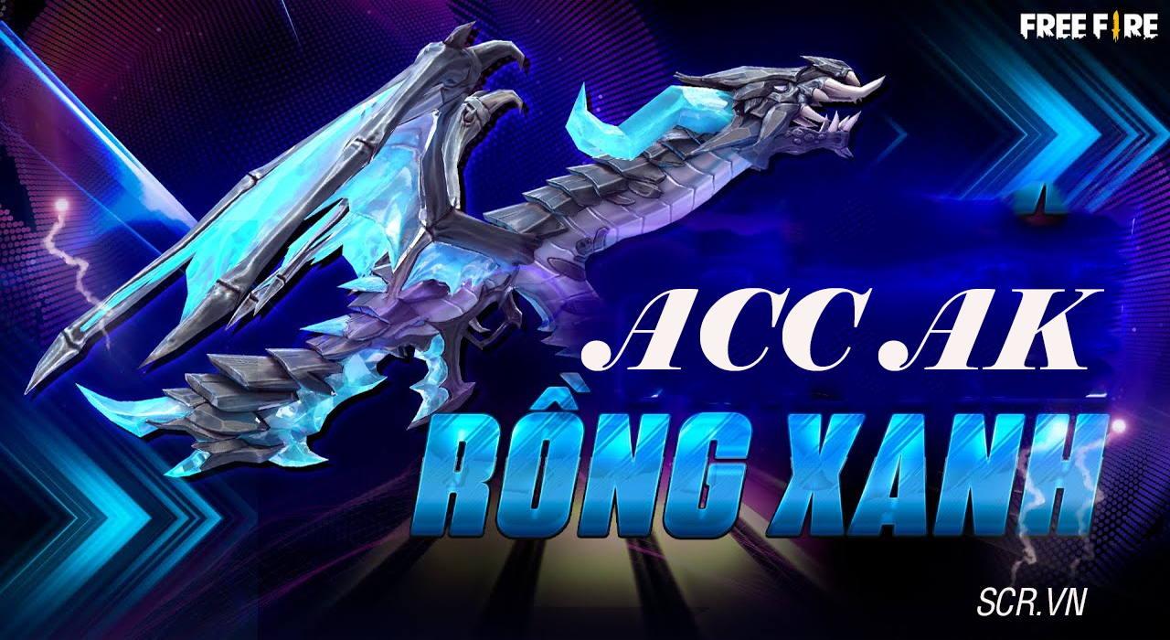 Acc Ak Rồng Xanh