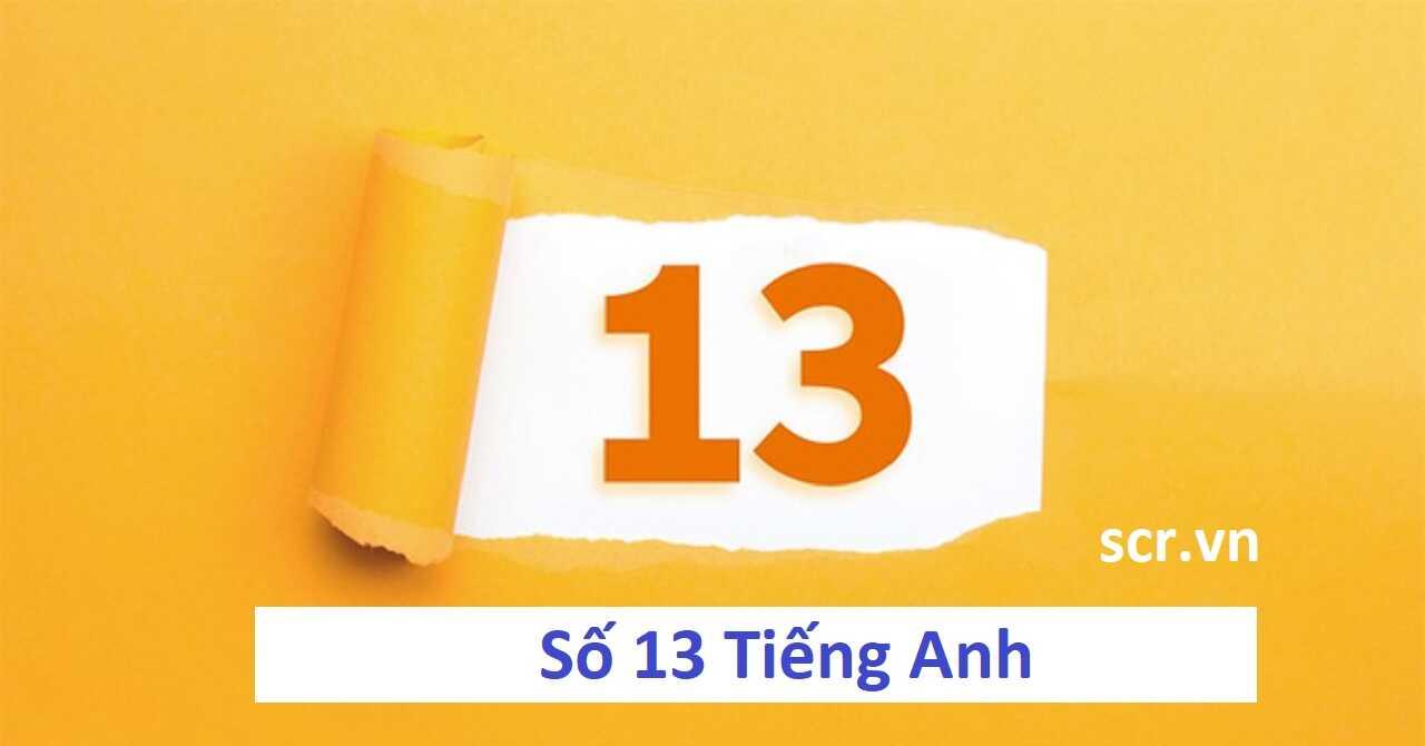 Số 13 Tiếng Anh