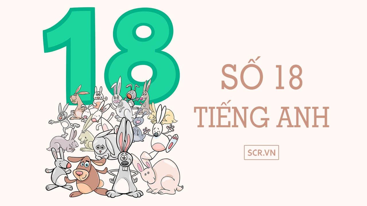 Số 18 Tiếng Anh