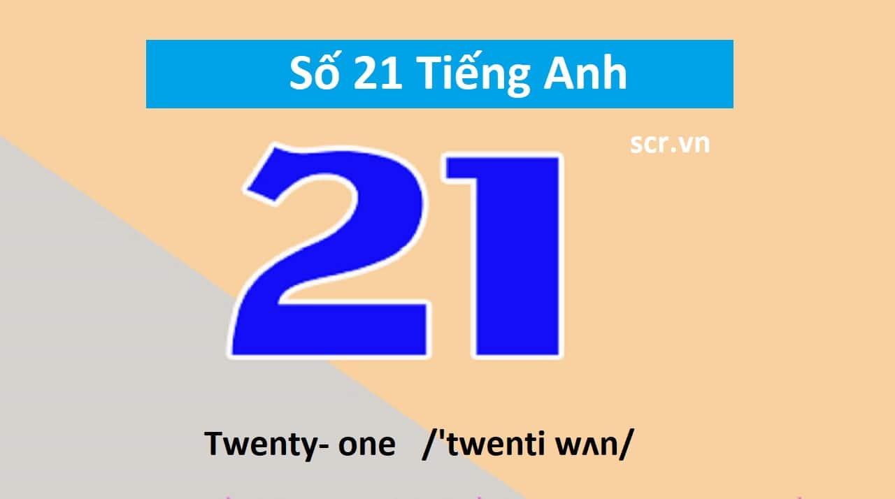 Số 21 Tiếng Anh