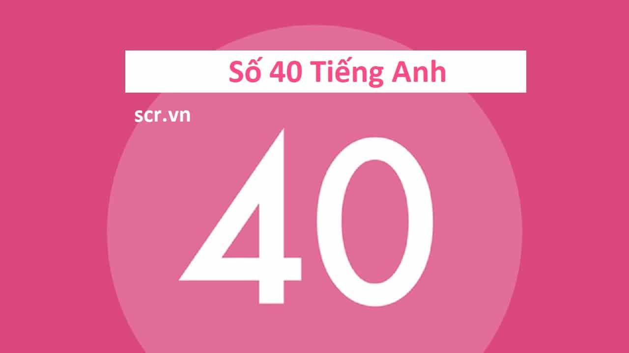 Số 40 Tiếng Anh