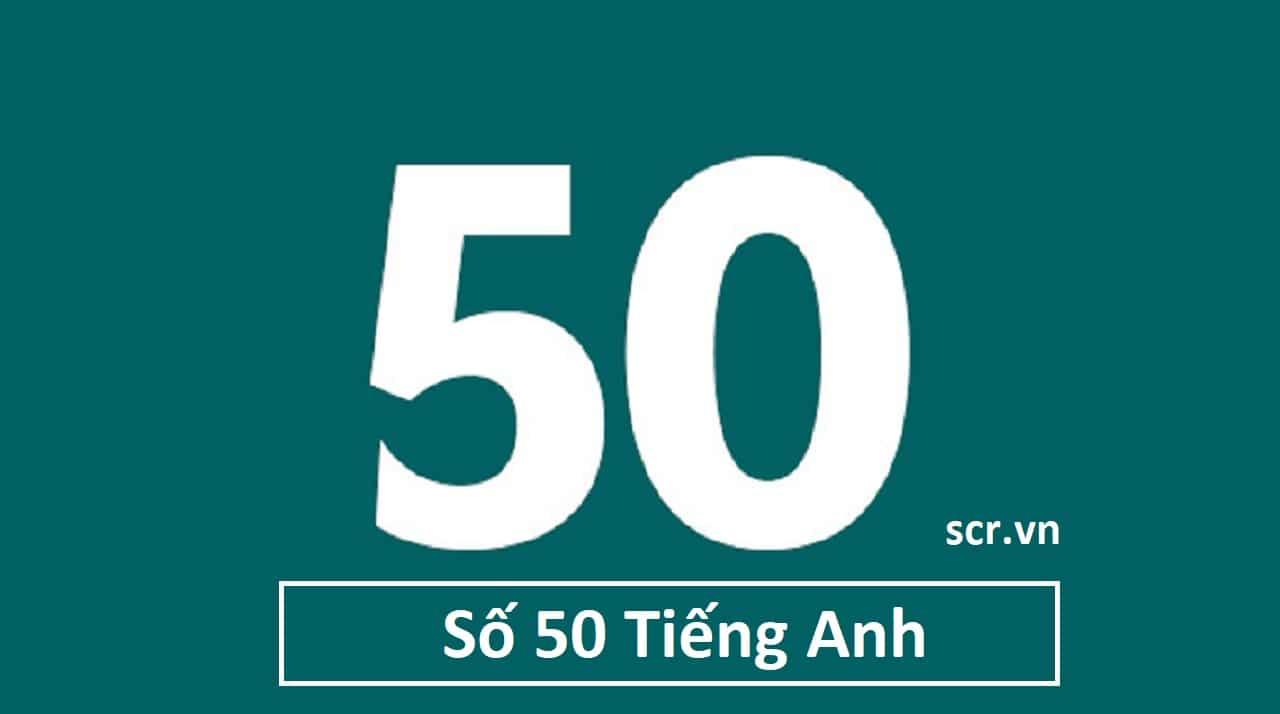 Số 50 Tiếng Anh