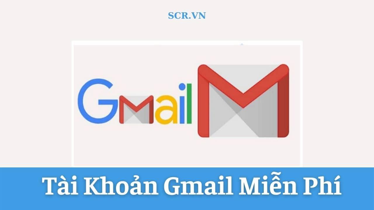 Tài Khoản Gmail Miễn Phí